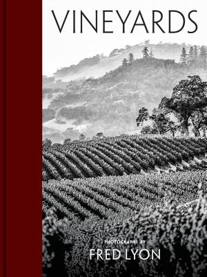 Vineyards: Photographs by Fred Lyon (beautiful photographs taken over seventy years of visiting vineyards around the world) Cover Image