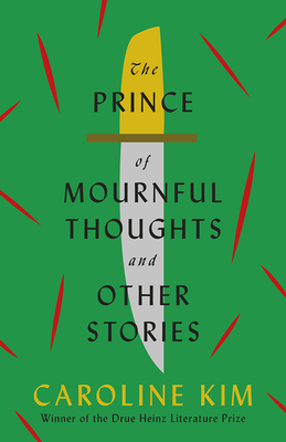 The Prince of Mournful Thoughts and Other Stories (Pitt Drue Heinz Lit Prize) Cover Image