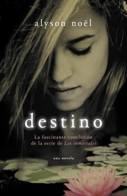 Destino: La Fascinante Conclusion de La Serie de Los Inmortales Cover Image