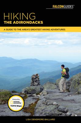 Hiking the Adirondacks: A Guide to the Area's Greatest Hiking Adventures Cover Image