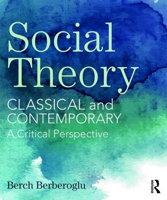 Social Theory: Classical and Contemporary a Critical Perspective Cover Image