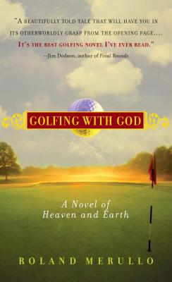 Golfing with God: A Novel of Heaven and Earth Cover Image