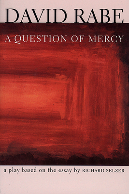 A Question of Mercy: A Play Based on the Essay by Richard Selzer (Rabe) Cover Image