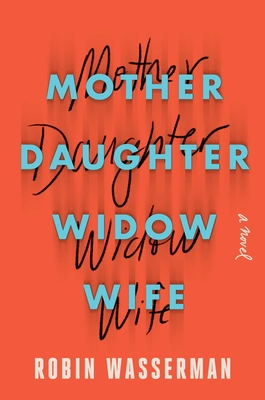 Mother Daughter Widow Wife: A Novel Cover Image