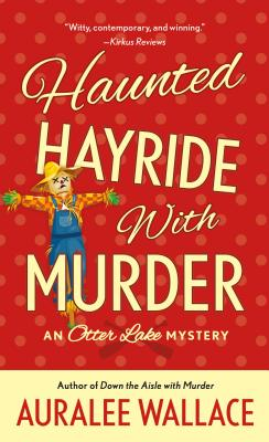 Haunted Hayride with Murder: An Otter Lake Mystery Cover Image