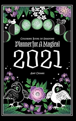 Coloring Book of Shadows: Planner for a Magical 2021 Cover Image