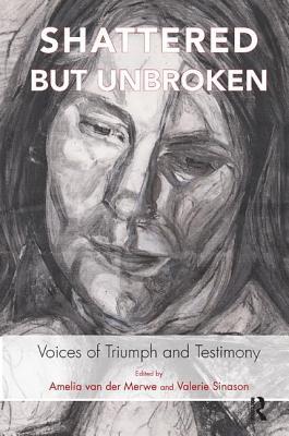 Cover for Shattered But Unbroken