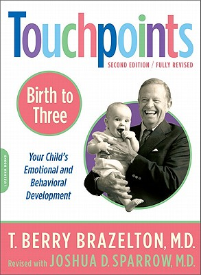 Touchpoints Birth to 3: Your Child's Emotional and Behavioral Development Cover Image