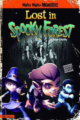 Lost in Spooky Forest (Mighty Mighty Monsters) Cover Image