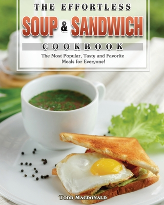 The Effortless Soup & Sandwich Cookbook Cover Image