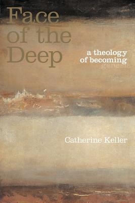 The Face of the Deep: A Theology of Becoming Cover Image