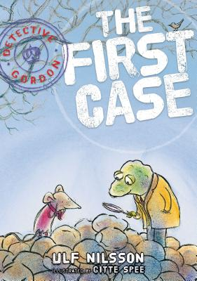 Detective Gordon: The First Case by Ulf Nilsson