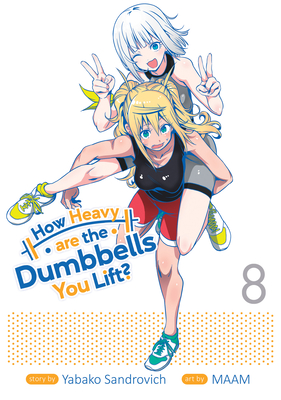 How Heavy are the Dumbbells You Lift? Vol. 8 Cover Image