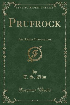 Prufrock: And Other Observations (Classic Reprint) Cover Image