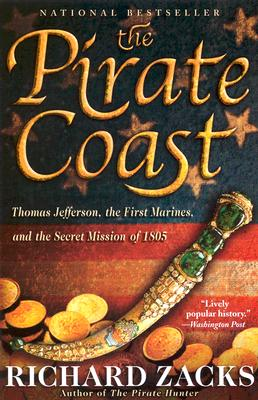 The Pirate Coast: Thomas Jefferson, the First Marines, and the Secret Mission of 1805 Cover Image