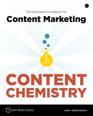 Content Chemistry: The Illustrated Handbook for Content Marketing Cover Image