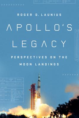 Apollo's Legacy: Perspectives on the Moon Landings Cover Image