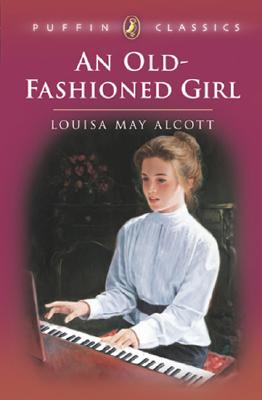 An Old-Fashioned Girl (Puffin Classics) Cover Image