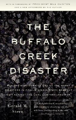 The Buffalo Creek Disaster: How the survivors of one of the worst disasters in coal-mining history brought suit against the coal company--and won Cover Image