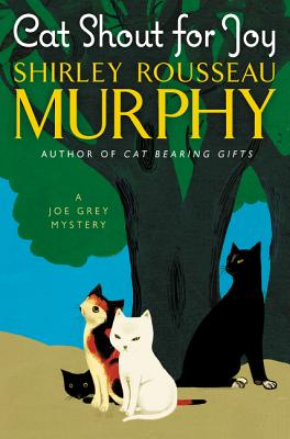Cat Shout for Joy: A Joe Grey Mystery (Joe Grey Mystery Series) Cover Image