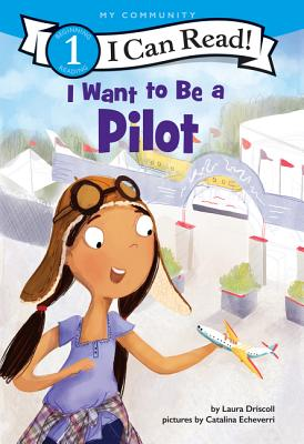 I Want to Be a Pilot (I Can Read Level 1) Cover Image