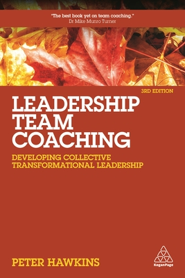 Leadership Team Coaching: Developing Collective Transformational Leadership Cover Image