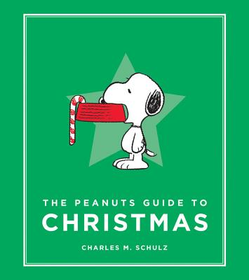 The Peanuts Guide to Christmas (Peanuts Guide to Life) Cover Image