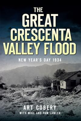 The Great Crescenta Valley Flood: New Year's Day 1934 (Disaster) Cover Image