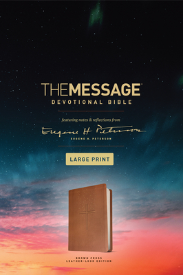 The Message Devotional Bible, Large Print (Leather-Look, Brown): Featuring Notes and Reflections from Eugene H. Peterson Cover Image