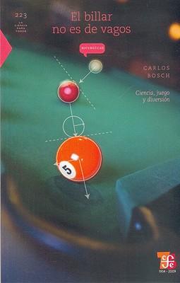 El Billar No Es de Vagos: Ciencia, Juego y Diversion (La Ciencia Para Todos #223) Cover Image