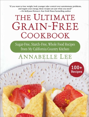 Cover for The Ultimate Grain-Free Cookbook