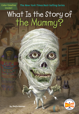 What Is the Story of the Mummy? (What Is the Story Of?) Cover Image