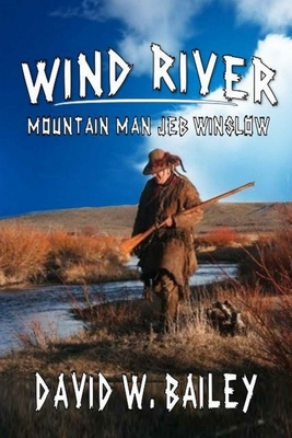 Wind River: Mountain Man Jeb Winslow: A Classic Western Cover Image