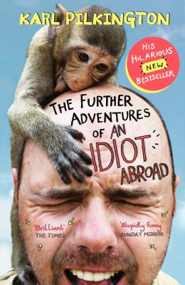 The Further Adventures of an Idiot Abroad Cover Image