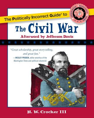 The Politically Incorrect Guide to the Civil War Cover
