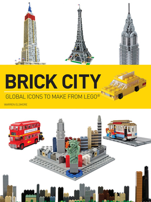Brick City: Global Icons to Make from Lego (Brick...Lego) Cover Image