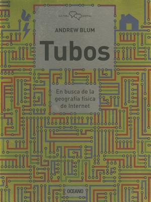 Tubos: En busca de la geografía física de Internet Cover Image
