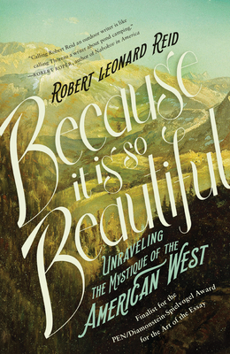 Because It Is So Beautiful: Unraveling the Mystique of the American West Cover Image