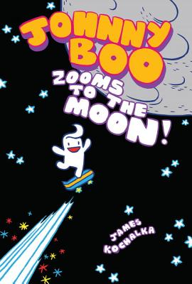 Johnny Boo Zooms to the Moon (Johnny Boo Book 6) Cover Image