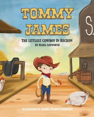 Tommy James The Littlest Cowboy In Reckon: A cowboy's story about bullying and friendship Cover Image
