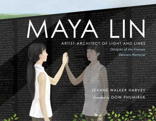 Maya Lin: Artist-Architect of Light and Lines by Jeanne Walker Harvey