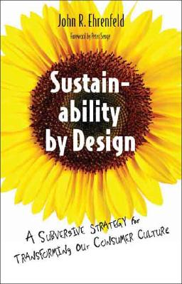 Sustainability by Design: A Subversive Strategy for Transforming Our Consumer Culture Cover Image