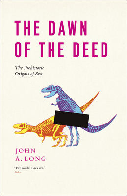 The Dawn of the Deed: The Prehistoric Origins of Sex Cover Image