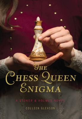 The Chess Queen Enigma: A Stoker & Holmes Novel Cover Image