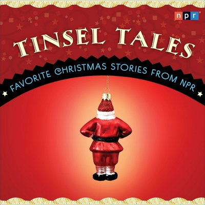 Tinsel Tales Lib/E: Favorite Holiday Stories from NPR Cover Image