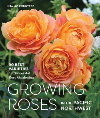 Growing Roses in the Pacific Northwest Cover