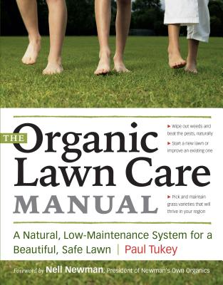 The Organic Lawn Care Manual: A Natural, Low-Maintenance System for a Beautiful, Safe Lawn Cover Image