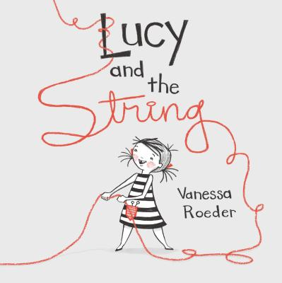Lucy and the String by Vanessa Roeder