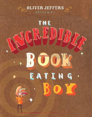 The Incredible Book Eating Boy Cover Image