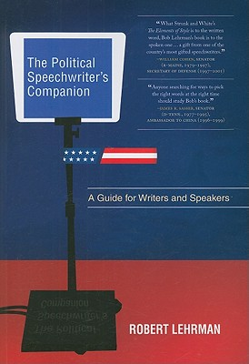 The Political Speechwriters Companion: A Guide for Speakers and Writers Cover Image